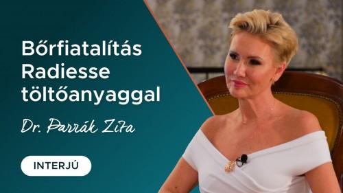 Bőrfiatalítás a Radiesse töltőanyaggal - interjú Dr. Parrák Zitával